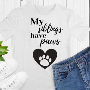 MY SIBLINGS HAVE PAWS White Tshirt